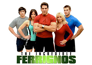 The Incredible Ferrignos America's First Family of Fitness